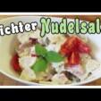 Grill Rezept leichter Nudelsalat (Einfach & lecker)