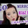 No Mirror Make up Challenge